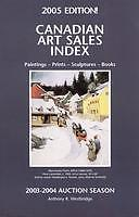 Canadian Art Sales Index, 2005 Edition