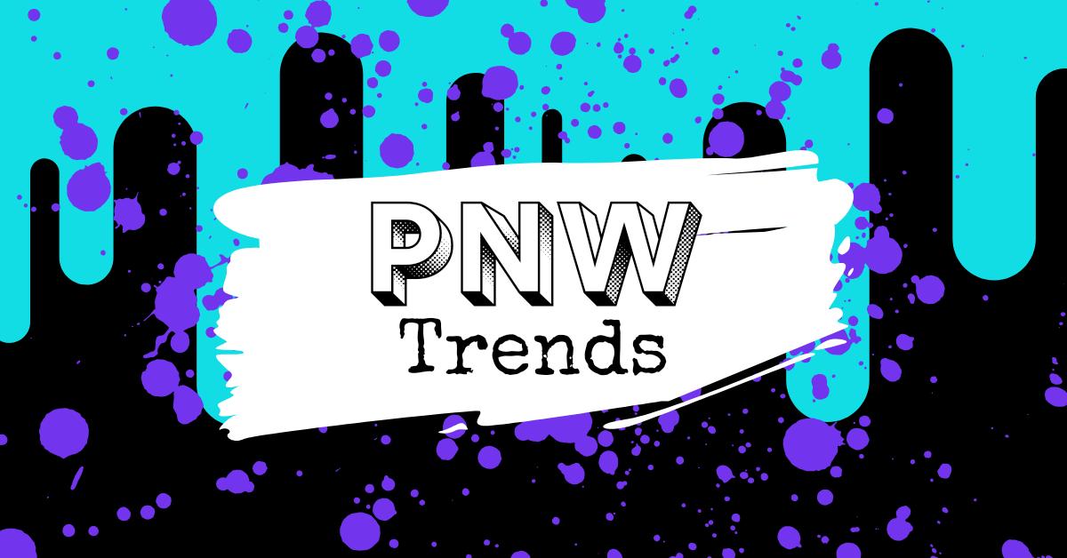 PNW Trends