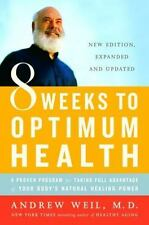 8 Weeks to Optimum Health: A Proven Program for Taking Full Advantage of Your B