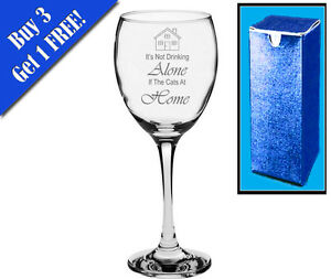 Novelty Engraved Wine Glass Funny It's Not Drinking Alone If The Cat's At Home