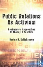 Public Relations As Activism: Postmodern Approaches to Theory & Practice (Com...