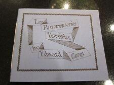 Edward GOREY Les Passementeries Horribles. 1976 Signed #139 of 300