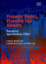 Property Rights, Planning and Markets by Chris Webster, Lawrence Wai-Chung Lai