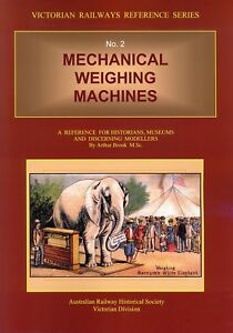 Mechanical Weighing Machines - Victorian Railways Reference Series No. 2