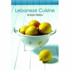 Lebanese Cuisine  by Anissa Helou  . . . . 250+ authentic recipes