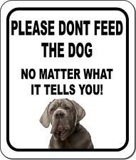 Please Dont Feed The Dog Neopolitan Mastiff Aluminum Composite Sign