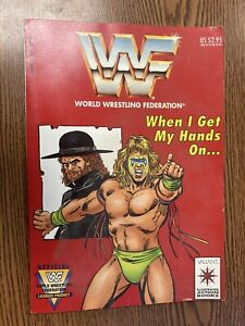 WWF - When I Get My Hands On... Valiant 1991 The Ultimate Warrior The Undertaker