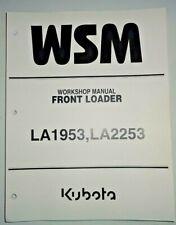 Kubota LA1953 LA2253 Front Loader Service Shop Workshop Repair Manual OEM 9/09