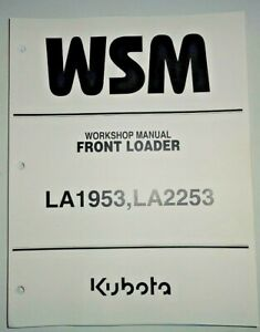 Kubota LA1953 LA2253 Front Loader Service Shop Workshop Repair Manual OEM 9/09