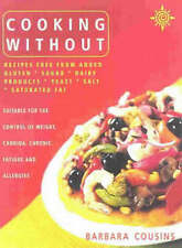 Cooking without : Recipes Free from Added Gluten, Sugar, Dairy Products, Yeast,