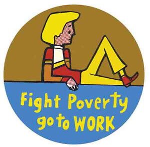 """Fight Poverty Go to Work""   Funny  Vintage 1960's Style   Travel Sticker Decal"