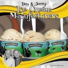 Ben and Jerry: : Ice Cream Manufacturers Library Binding Joanne Mattern