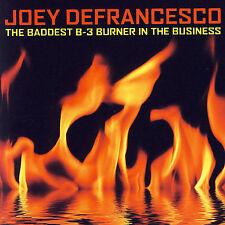DEFRANCESCO,JOEY, Baddest B-3 Burner in the Business, Good