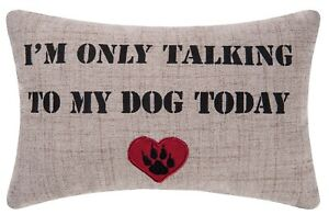 Im Only Talking My Dog Today Heart Paw Print Embroidered Accent Throw Pillow