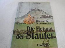 Die Heimat der Staufer von Hansmartin Schwarzmai