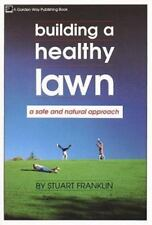 Building a Healthy Lawn : A Safe and Natural Approach by Stuart Franklin (1988,