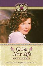 Elsie's New Life (Life of Faith, A: Elsie Dinsmore Series)