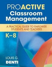 Proactive Classroom Management, K-8: A Practical Guide to Empower Students and
