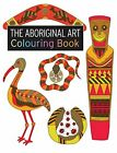 The Aboriginal Art Colouring Book (Search Press Colouring Boo... by Brown, Penny