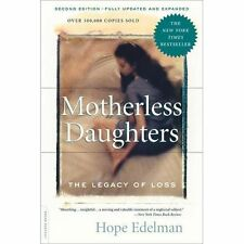 Motherless Daughters: The Legacy of Loss, Second Edition, Hope Edelman, 07382102