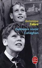 J'aimerais revoir Callaghan.Dominique FABRE.Livre de Poche F001