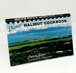 1991 Homer (Alaska) Halibut Cookbook0 Favorite Recipes Complied by Rescue 21