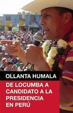 NEW - Ollanta Humala: De Locumba a candidato a la presidencia en Peru