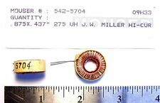 J.W.Miller 5704 Fixed Inductors 275uH 15%  High Current Toroid ORIGINAL NOS