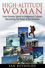 High-Altitude Woman: From Extreme Sports to Indigenous Cultures-Discov-ExLibrary