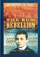 My Australian Story The Rum Rebellion Libby Gleeson 2006 Very Good Cond