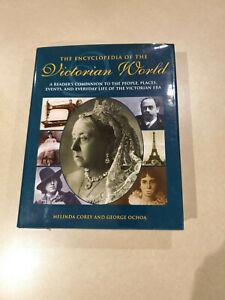The Encyclopedia of the Victorian World Melinda Corey George Ochoa hardcover