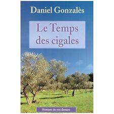 Le temps des cigales.Daniel GONZALES.De Boree G002