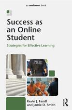 Success As an Online Student : Strategies for Effective Learning by Kevin J....