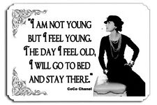 I am not young but I feel young  Coco Chanel Metal Sign Haute Couture