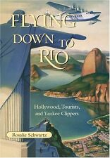 Flying Down to Rio: Hollywood, Tourists, and Yanke