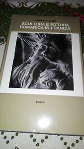 Henri Focillon - Scultura e pittura romanica in Francia Einaudi 1972
