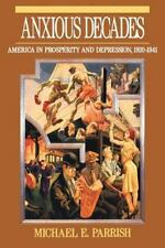 Anxious Decades: America in Prosperity and Depression, 1920-1941 (Norton Twenti