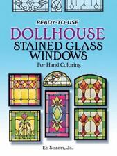 Ready-to-Use Dollhouse Stained Glass Windows for Hand Coloring by Ed, Jr....