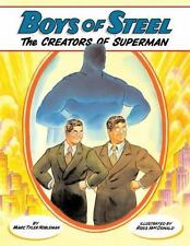 Boys of Steel : The Creators of Superman by Marc Tyler Nobleman (2008, Hardcover