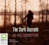 The Dark Beneath by Alan Gibbons (Audiobook CD)