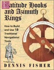Latitude Hooks and Azimuth Rings : How to Build and Use 18 Traditional...