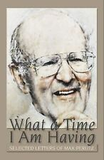What a Time I Am Having: Selected Letters of Max Perutz, , , Very Good, 2009-03-