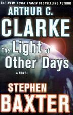 The Light of Other Days by Stephen Baxter and Arthur C. Clarke (2000, Hardcover…