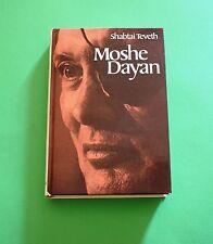 Shabtai Teveth - Moshe Dayan - 1^ Ed. dall' Oglio 1974 - Biografie - Politica