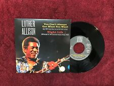 """LUTHER ALLISON ~ You Can't Always Get What You Want/Night Life  PROMO 7"""" SINGLE"""
