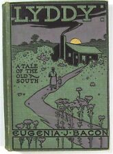 LYDDY by EUGENIA JONES BACON First Edition, 1898  (Tale of the South & Slavery)
