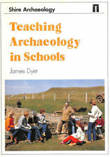 Teaching Archaeology in Schools (Shire archaeology series) by Dyer, James