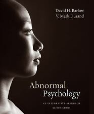 Abnormal Psychology : An Integrative Approach by V. Mark Durand and David Barlow