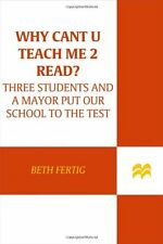 Why cant U teach me 2 read?: Three Students and a