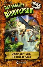 Das geheime Dinoversum - Umzingelt vom Preondactylus - Band 17 - Das geheim ...
